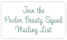 Parlor Hair Salon Mailing List